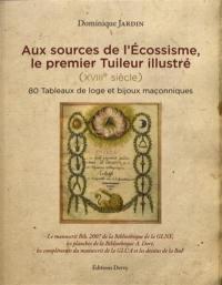 Aux sources de l'écossisme, le premier tuileur illustré (XVIIIe siècle)