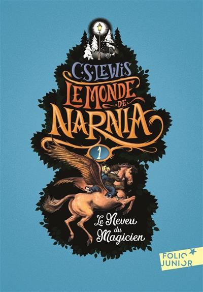 Le monde de Narnia. Volume 1, Le neveu du magicien