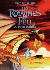 Les royaumes de feu. Volume 1, La prophétie