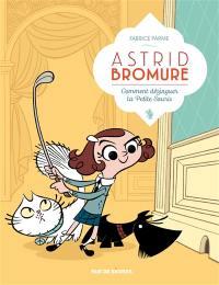 Astrid Bromure. Volume 1, Comment dézinguer la petite souris