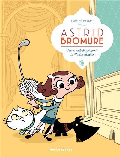 Astrid Bromure, Comment dézinguer la petite souris, Vol. 1
