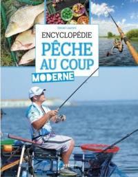 Encyclopédie de la pêche au coup moderne