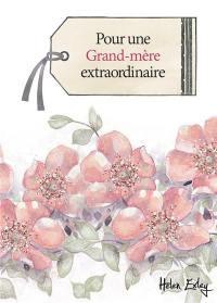 Pour une grand-mère extraordinaire