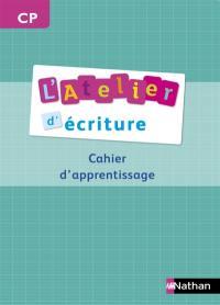 L'atelier d'écriture CP : cahier d'apprentissage