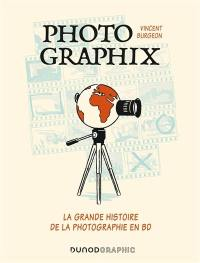 Photographix : la grande histoire de la photographie en BD