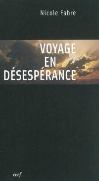 Voyage en désespérance