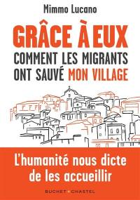 Grâce à eux : comment les migrants ont sauvé mon village