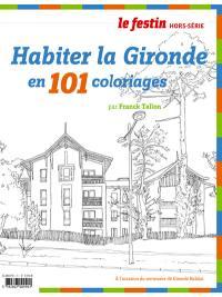 Festin (Le), hors série, Habiter la Gironde en 101 coloriages