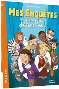 Mes enquêtes à l'école des détectives