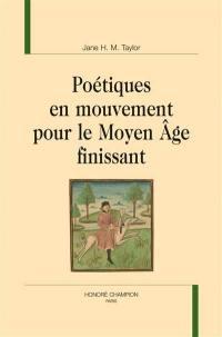 Poétiques en mouvement pour le Moyen Age finissant