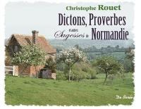 Dictons, proverbes et autres sagesses de Normandie