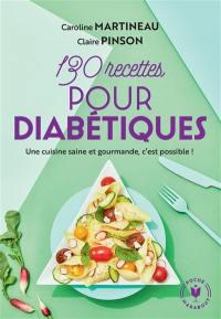 130 recettes pour les diabétiques