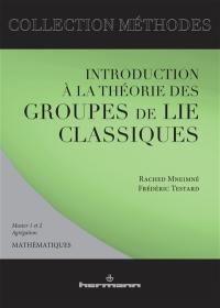 Introduction à la théorie des groupes de Lie classique