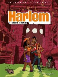 Harlem. Volume 2, Le monstre de San Pedro