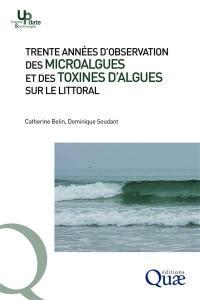 Trente années d'observation des microalgues et des toxines d'algues sur le littoral