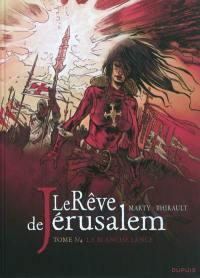 Le rêve de Jérusalem. Volume 3, La blanche lance