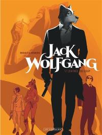 Jack Wolfgang. Volume 1, L'entrée du loup