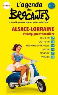 L'agenda des brocantes Alsace-Lorraine. n° 2017,