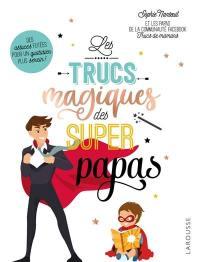 Les trucs magiques des super-papas