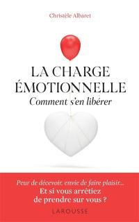 La charge émotionnelle : comment s'en libérer