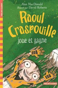 Raoul Craspouille. Volume 3, Raoul Craspouille joue et gagne