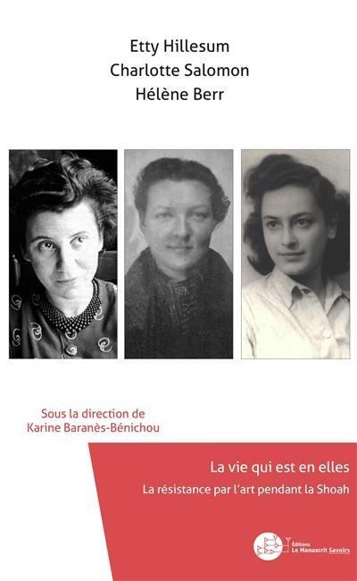 Etty Hillesum, Charlotte Salomon, Hélène Berr