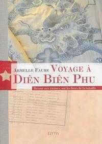 Voyage à Diên Biên Phu