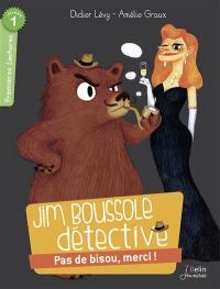 Jim Boussole détective, Pas de bisou, merci !
