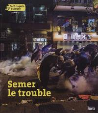 Techniques & culture. n° 74, Semer le trouble