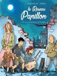 Le réseau Papillon. Volume 4, Les combattantes de l'ombre