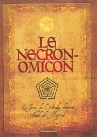 Le Necronomicon; Précédé de Histoire du Necronomicon