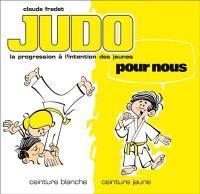 Judo pour nous. Volume 1, Ceinture blanche, ceinture jaune