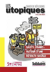 Utopiques (Les) : cahier de réflexions. n° 11, Gilets jaunes, autour d'une révolte sociale
