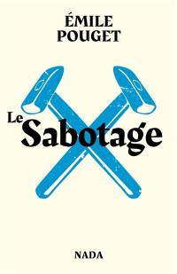 Le sabotage; Suivi de Le Parti du travail