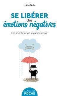 Se libérer des émotions négatives