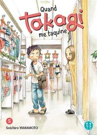 Quand Takagi me taquine. Volume 5,