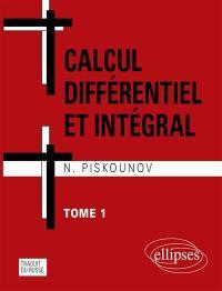Calcul différentiel et intégral. Volume 1,