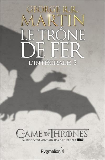 Le trône de fer. Volume 3,
