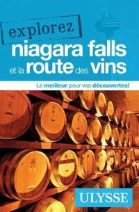 Explorez Niagara Falls et la route des vins