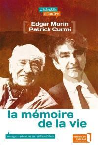 La mémoire de la vie : la vie, ses origines et son futur