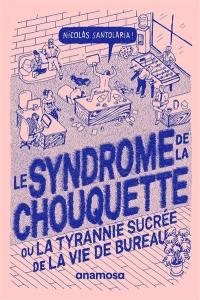 Le syndrome de la chouquette ou La tyrannie sucrée de la vie de bureau