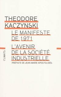 L'avenir de la société industrielle; Précédé de Le manifeste de 1971