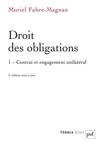Droit des obligations. Volume 1, Contrat et engagement unilatéral