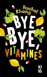 Bye bye, vitamines
