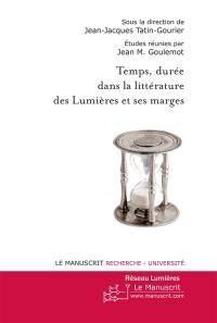 Temps, durée dans la littérature des Lumières et ses marges