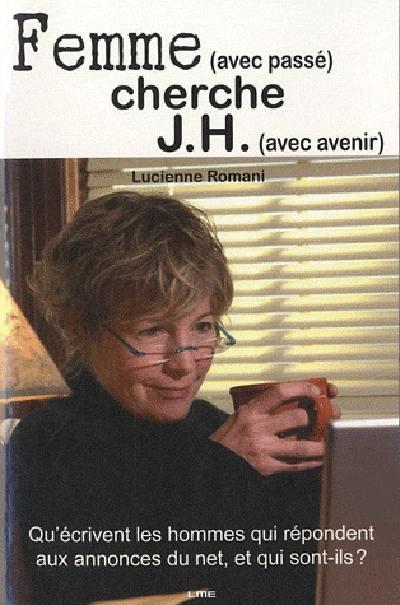 Femme, avec passé, cherche J.H., avec avenir