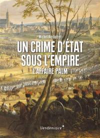 Un crime d'Etat sous l'Empire