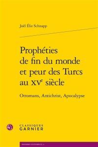 Prophéties de fin du monde et peur des Turcs au XVe siècle