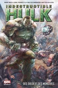 Indestructible Hulk. Volume 1, Des dieux et des monstres