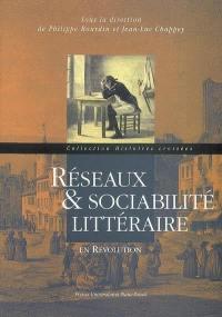 Réseaux & sociabilité littéraire en Révolution